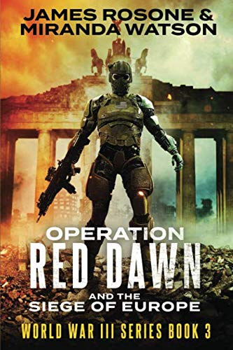 Operation Red Dawn and the Siege of: Rosone, James/ Watson,