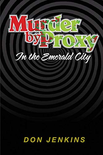 Murder by Proxy in the Emerald City: Jenkins, Don L
