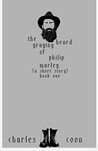 The Graying Beard of Philip Marley (Volume 1): Charles Coon