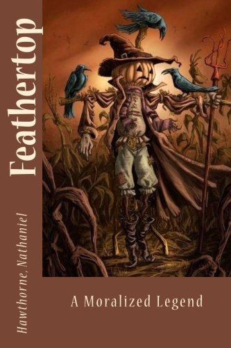 Feathertop: A Moralized Legend (Paperback): Hawthorne Nathaniel