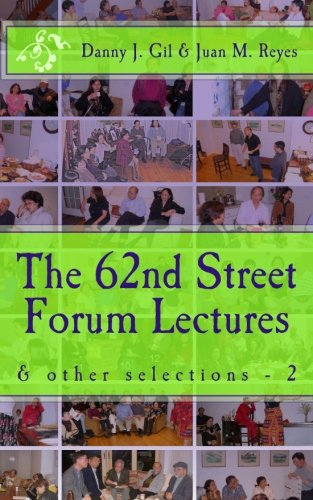 The 62nd Street Forum Lectures - 2: Danny J Gil,