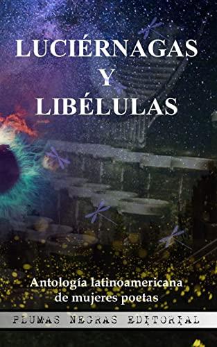Luciérnagas y Libélulas/ Fireflies and Dragonflies: Antología: Ortiz Zambrano, Regina