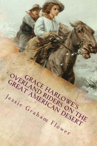 Grace Harlowe s Overland Riders on the: Jessie Graham Flower