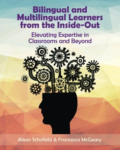 Bilingual and Multilingual Learners from the Inside-Out: Schofield, Alison/ McGeary,