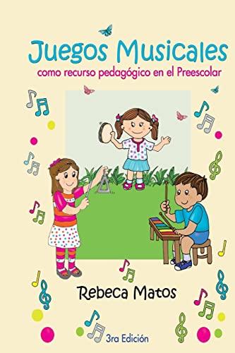Juegos Musicales: Como Recurso Pedagogico En El: Matos, Dra Rebeca