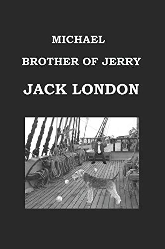 Michael, Brother of Jerry by Jack London: London, Jack