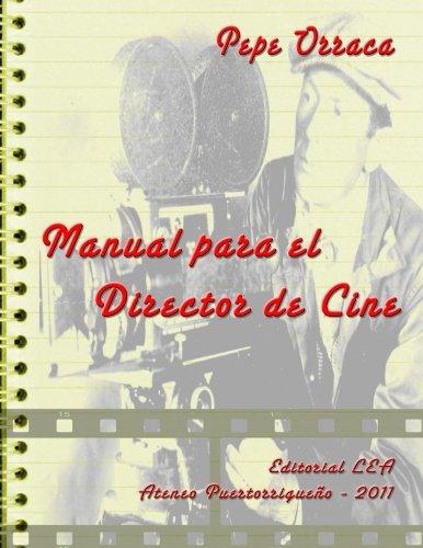 Manual Para El Director de Cine: Conjunto: Orraca, Pepe