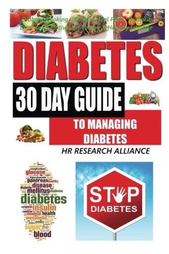 Diabetes - 30 Day Guide To Managing Diabetes - Diabetic Cooking, Diabetic Meal Plans, Diabetic ...
