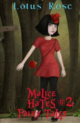 Malice Hates Fairy Tales #2 (Malice in: Rose, Lotus