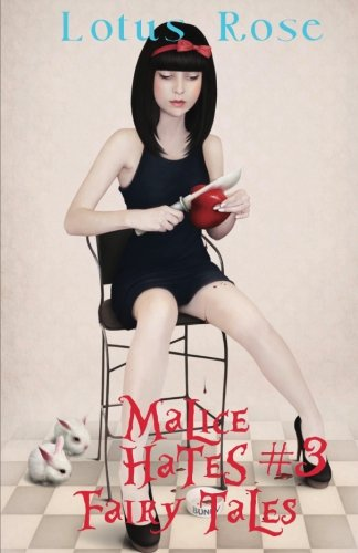 Malice Hates Fairy Tales #3 (Malice in: Rose, Lotus