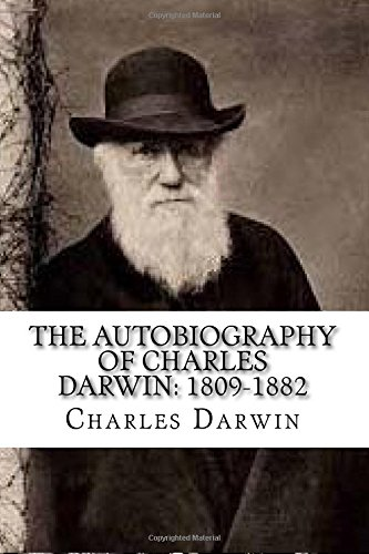 9781539685739: The Autobiography of Charles Darwin: 1809-1882