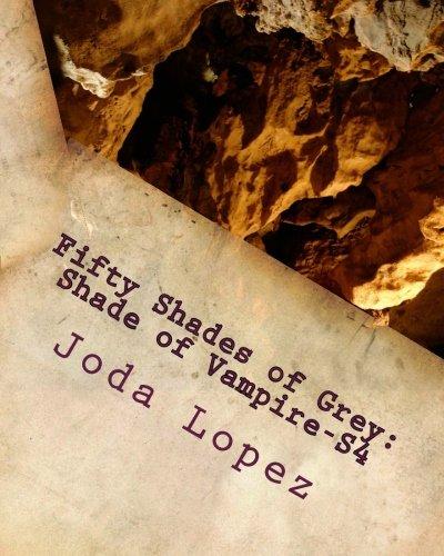 Fifty Shades of Grey: Shade of Vampire-S4: Joda Lopez