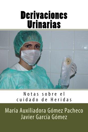 Derivaciones Urinarias: Notas Sobre El Cuidado de: Maria Auxiliadora Gomez