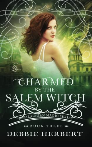 9781539710233: Charmed by the Salem Witch: Volume 3 (Appalachian Magic)