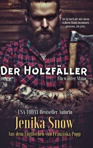 Der Holzfaller (Paperback): Jenika Snow