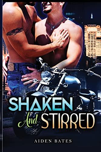 Shaken and Stirred: Aiden Bates