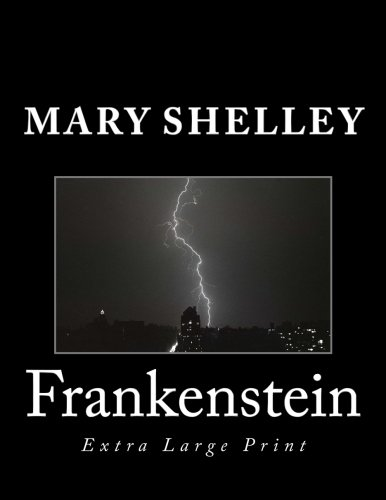 Frankenstein: Extra Large Print (Paperback): Mary Shelley