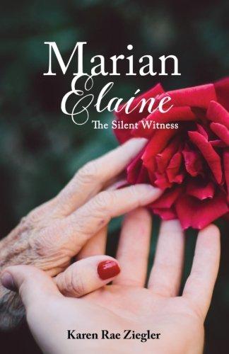 Marian Elaine: The Silent Witness: Karen Rae Ziegler