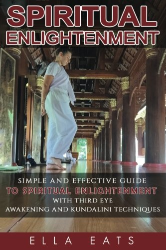 Meditaion: Spiritual Enlightenment: A Simple And Effective Guide To Spiritual Enlightenment With ...