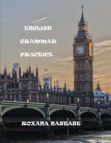 9781539742784: English Grammar Practice: Explanations&Exercises