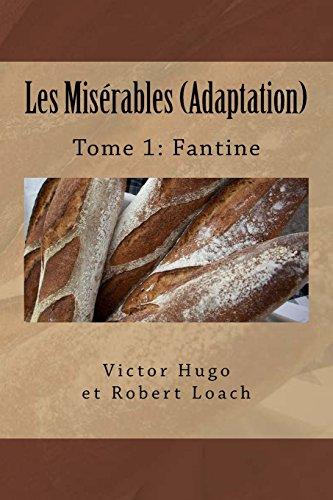 Les Misérables: Tome 1 : Fantine (French: Hugo, Victor