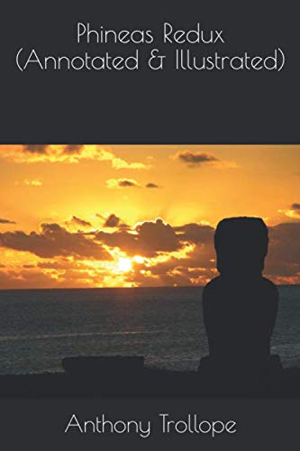 9781539763826: Phineas Redux (Annotated & Illustrated) (Palliser Novels) (Volume 4)