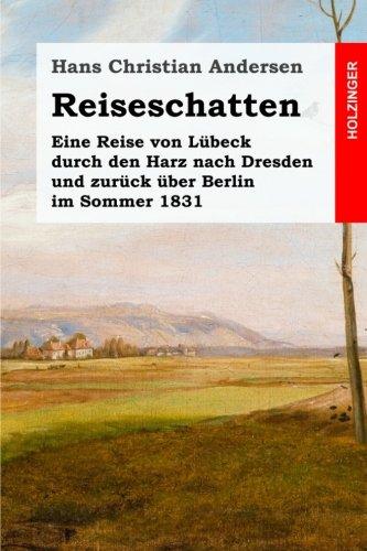 Reiseschatten: Eine Reise Von Lubeck Durch Den: Andersen, Hans Christian