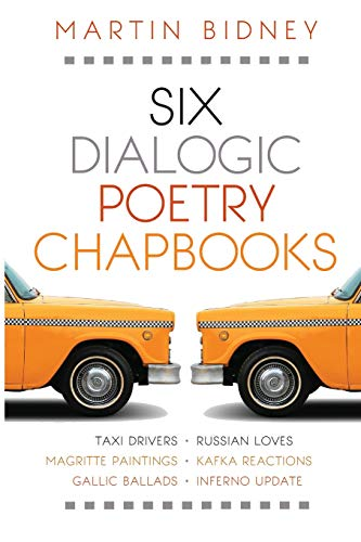 Six Dialogic Poetry Chapbooks: Taxi Drivers, Magritte: Martin Bidney