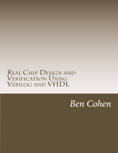 Real Chip Design and Verification Using Verilog: Cohen, Ben