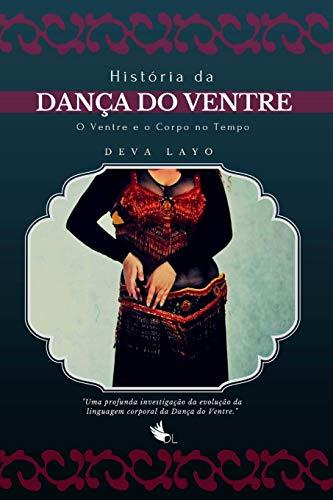 Historia Da Danca Do Ventre: O Ventre: Layo, Deva