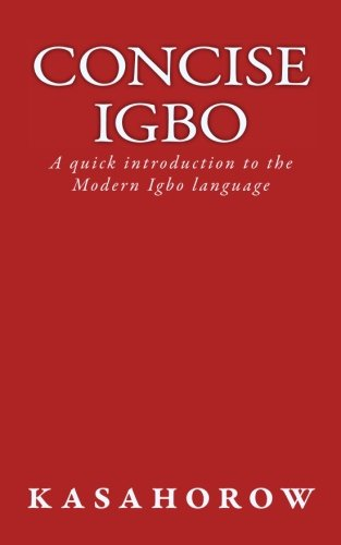 Concise Igbo: A Quick Introduction to the: kasahorow