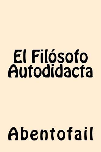 9781539791232: El Filosofo Autodidacta (Spanish Edition)
