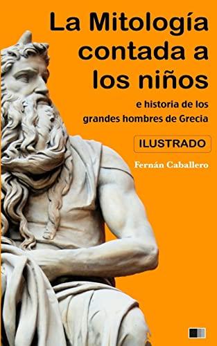 9781539803379: La Mitología contada a los niños e historia de los Grandes Hombres de Grecia (Spanish Edition)