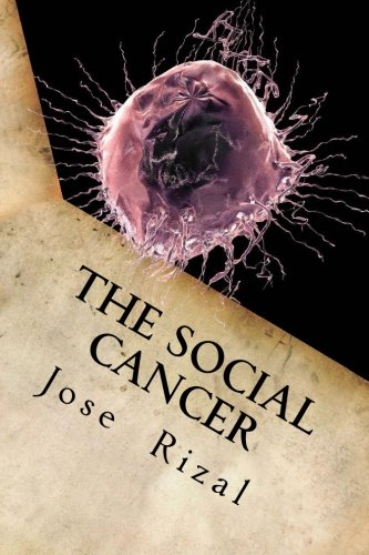 9781539807315: The Social Cancer: A Complete English Version of Noli Me Tangere