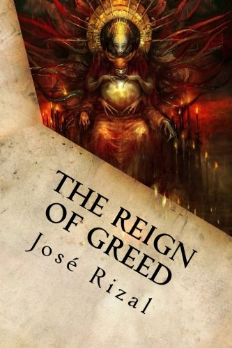 The Reign of Greed: Complete English Version: José Rizal