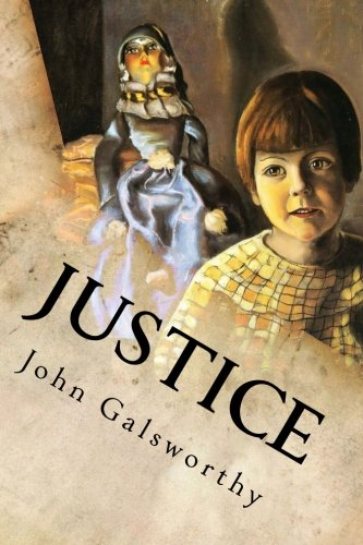 Justice (Paperback): John Galsworthy