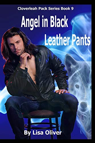 Angel in Black Leather Pants: Oliver, Lisa