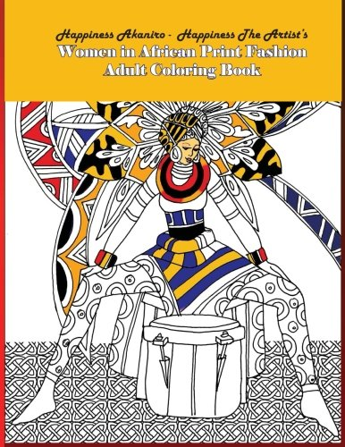 Women in African Print Fashion Adult Coloring Book 9781539829249 Women in African Print Fashion adult coloring book is a book of drawings for you to color. It contains 30 fantastic detailed black and w