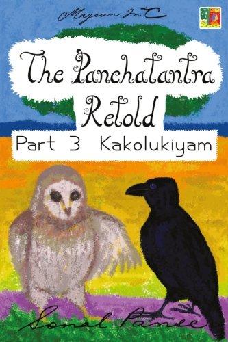 The Panchatantra Retold Part 3 Kakolukiyam (Paperback): Sonal Panse