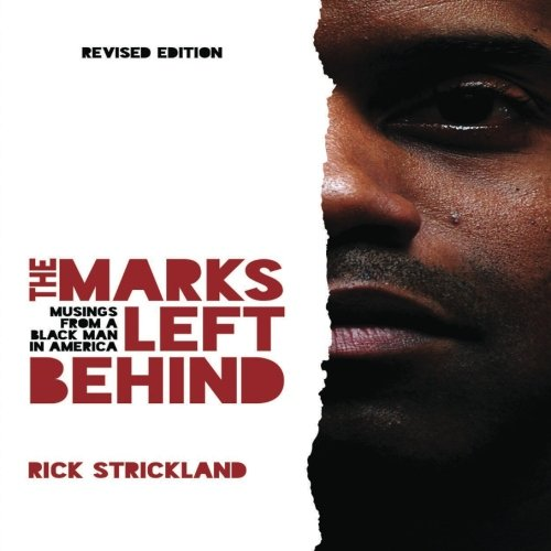 9781539842248: The Marks Left Behind: Musings from a Black Man in America