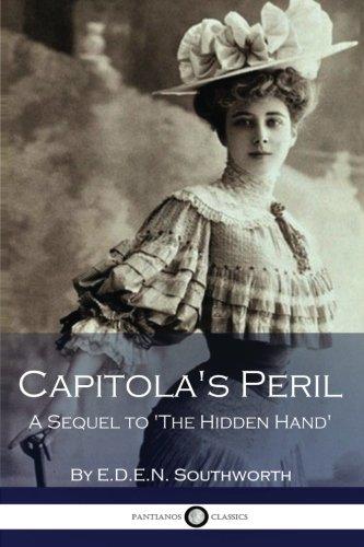 9781539845225: Capitola's Peril - A Sequel to 'The Hidden Hand'
