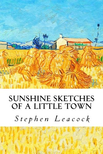 9781539846437: Sunshine Sketches of a Little Town