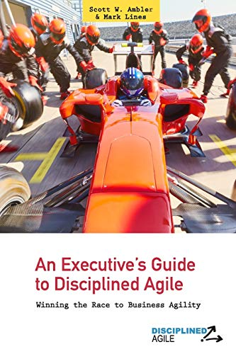An Executive's Guide to Disciplined Agile: Winning: Lines, Mark, Ambler,
