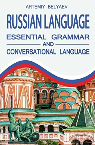 Russian Language: Essential Grammar and Conversation Language: Belyaev, Artemiy
