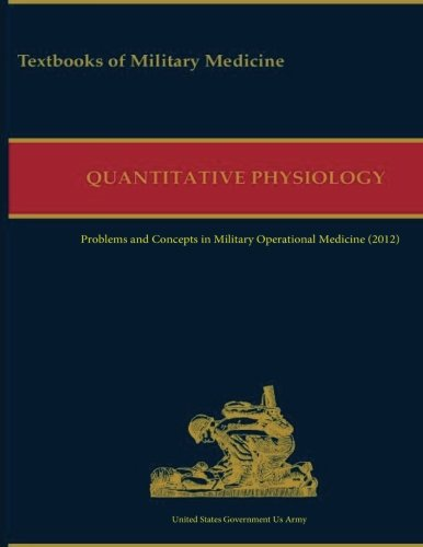 9781539870500: Military Quantitative Physiology: Problems and Concepts in Military Operational Medicine (2012)