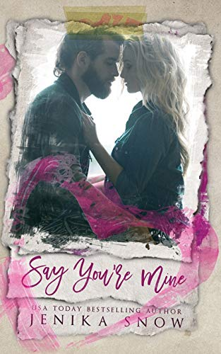 Say You re Mine (You re Mine,: Jenika Snow