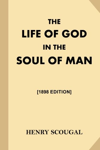 The Life of God in the Soul: Scougal, Henry