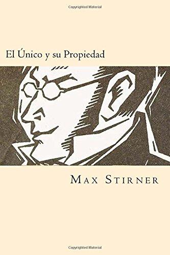 9781539886907: El Unico y su Propiedad (Spanish Edition)