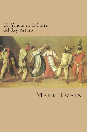 Un yanqui en la corte del rey Arturo/ A Yankee at the court of King Arthur - Mark, Twain