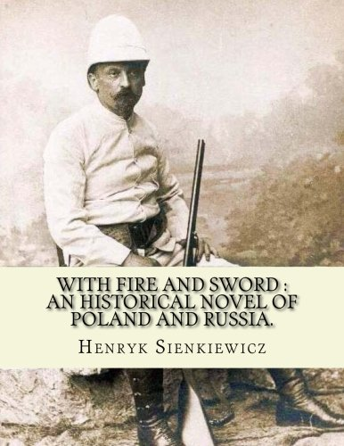 With fire and sword : an historical: Henryk Sienkiewicz